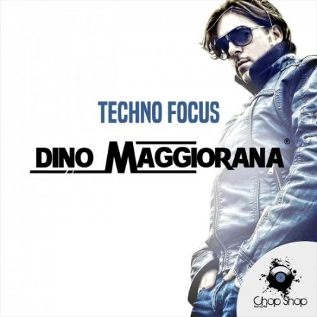 Chop Shop Samples Dino Maggiorana Techno Focus