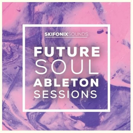 Skifonix Sounds Future Soul Ableton Sessions