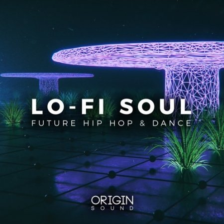 Origin Sound Lo-Fi Soul Future Hip Hop And Dance