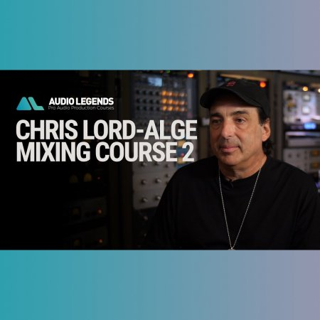 Audio Legends Chris Lord Alge Mixing Course 2 (ENG)
