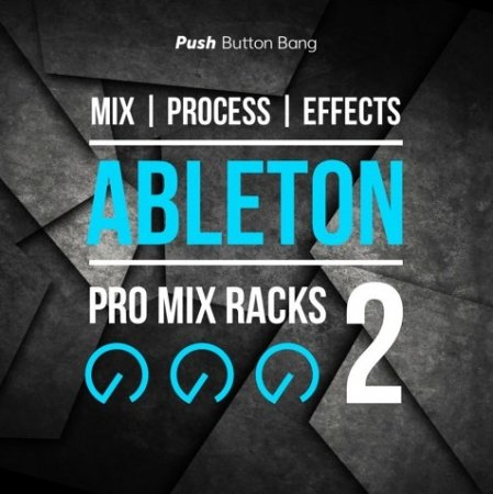 Push Button Bang Ableton Pro Mix Racks 2