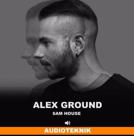 Audioteknik Alex Ground 6AM House