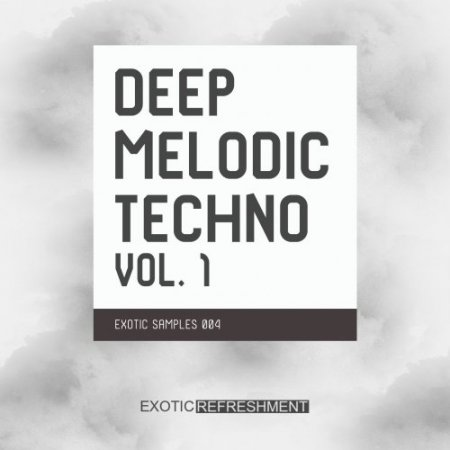 Exotic Refreshment Deep Melodic Techno Volume 1
