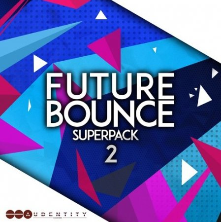 Audentity Records Future Bounce Super Pack 2