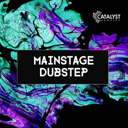 Catalyst Samples Mainstage Dubstep