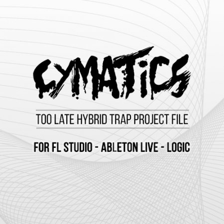 Cymatics Too Late Hybrid Trap Project File