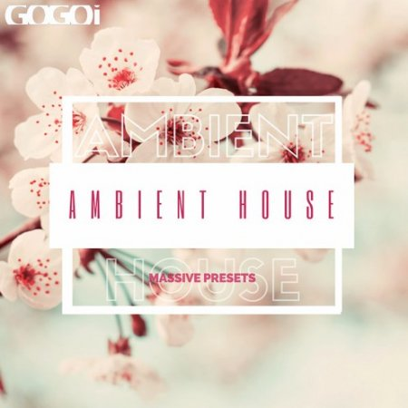 GOGOI Ambient House for Massive