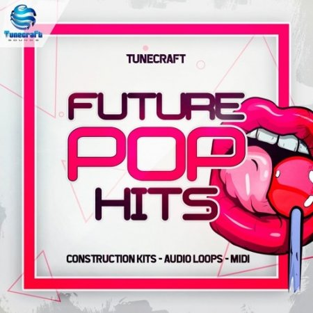 Tunecraft Sounds Future Pop Hits