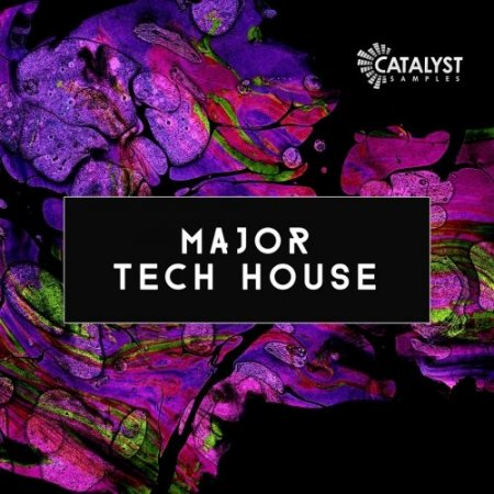 Catalyst Samples Major Tech House