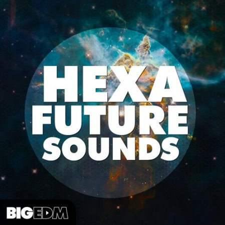Big EDM Hexa Future Sounds