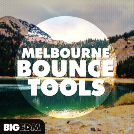 Big EDM Melbourne Bounce Tools