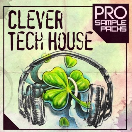 Pro Sample Packs Clever Tech House
