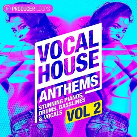 Producer Loops Vocal House Anthems Vol.2
