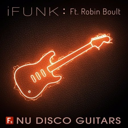 F9 Audio F9 iFunk Nu Disco Guitars Ft Robin Boult
