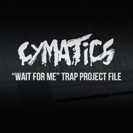 Cymatics Wait For Me Trap Project File