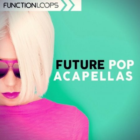 Function Loops Future Pop Acapellas