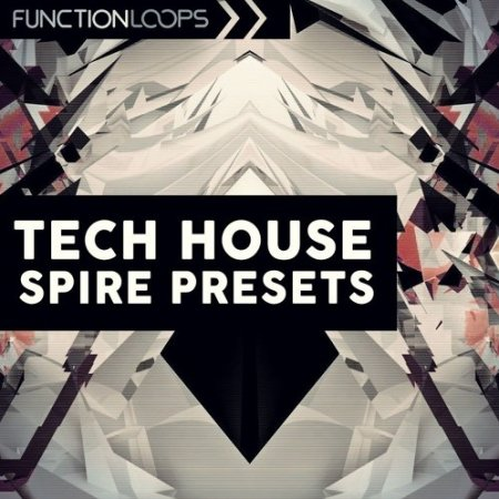 Function Loops Tech House Spire Presets