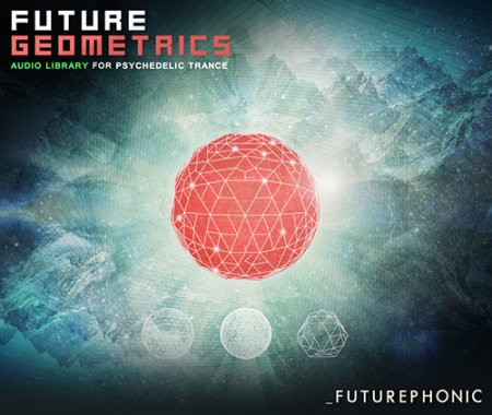 Futurephonic Future Geometrics Audio Library for Psychedelic Trance