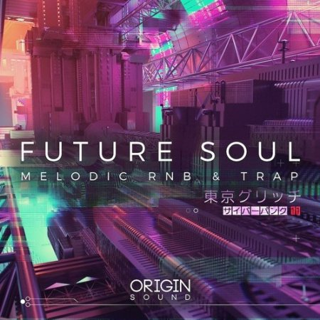 Origin Sound Future Soul Melodic RNB And Trap