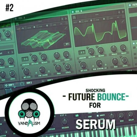 Vandalism Shocking Future Bounce 2 For Serum