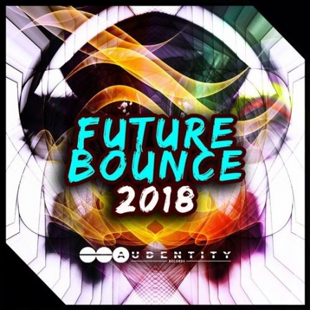 Audentity Records Future Bounce 2018