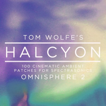 Tom Wolfe Halcyon for Omnisphere 2