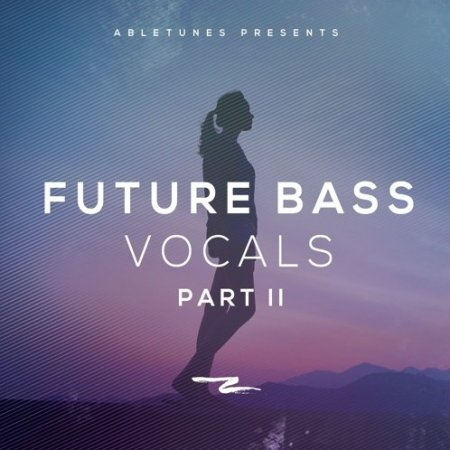 Abletunes Future Bass Vocals Part II