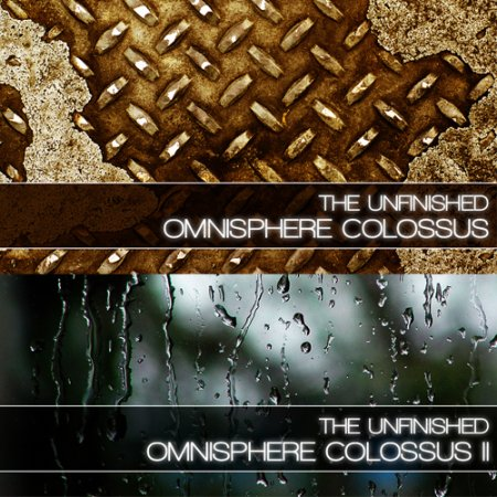 The Unfinished Omnisphere Colossus Vol.1-2