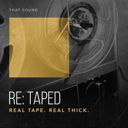 That Sound RE-TAPED