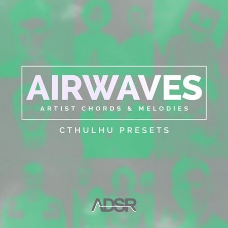 ADSR Sounds AIRWAVES Artist Chords and Melodies