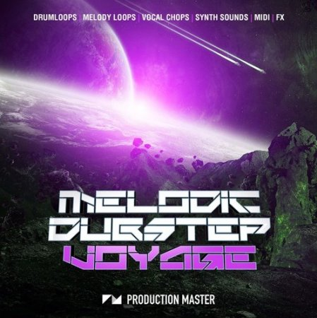Production Master Melodic Dubstep Voyage