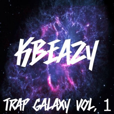 KBeaZy Trap Galaxy Vol.1