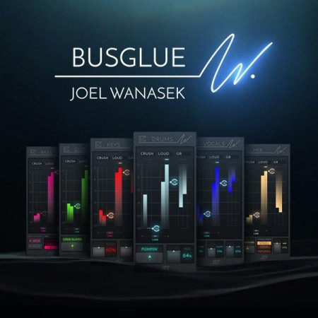 Bus Glue Joel Wanasek Bundle v1.0.0 x86 x64