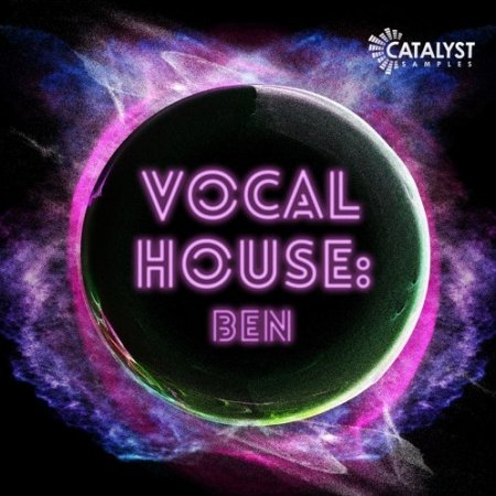 Catalyst Samples Vocal Pop House Ben