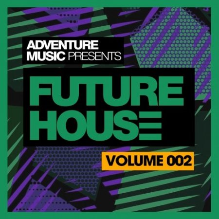 Adventure Music - Future House 2018 Vol 2