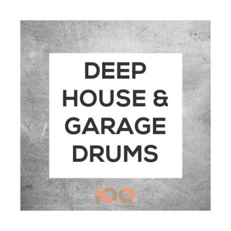 100 Deep House and Garage Drums