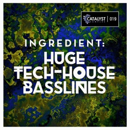 Catalyst Samples Ingredient Huge Tech-House Basslines