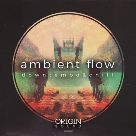 Origin Sound Ambient Flow Downtempo And Chill