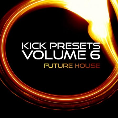 Sonic Academy KICK 2 Presets Vol 6 Future House