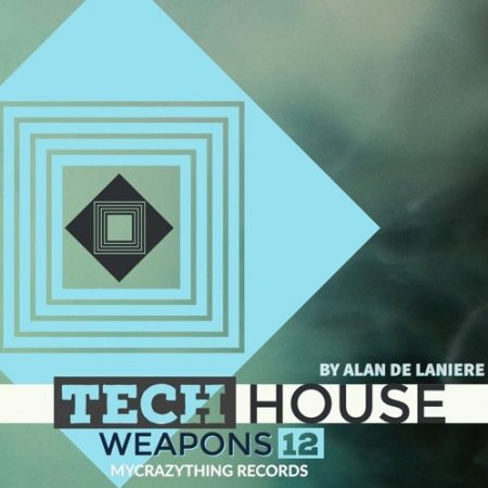 Mycrazything Sounds Tech House Weapons 12