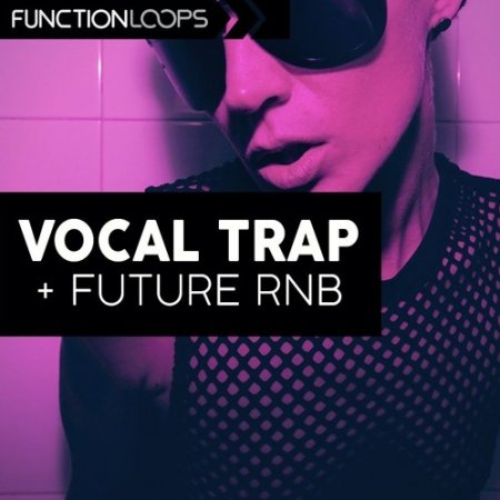 Function Loops Vocal Trap And Future RnB