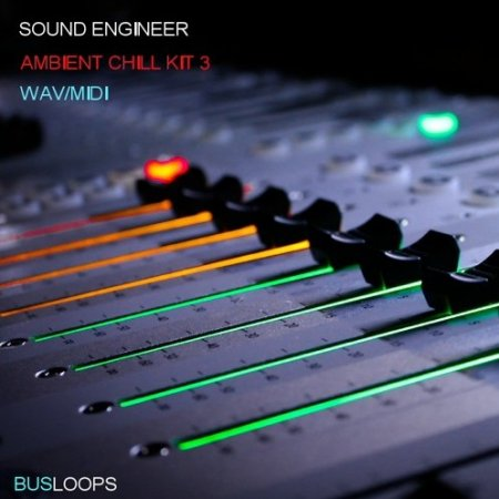 Busloops Sound Engineer Ambient Chill Kits 1-6