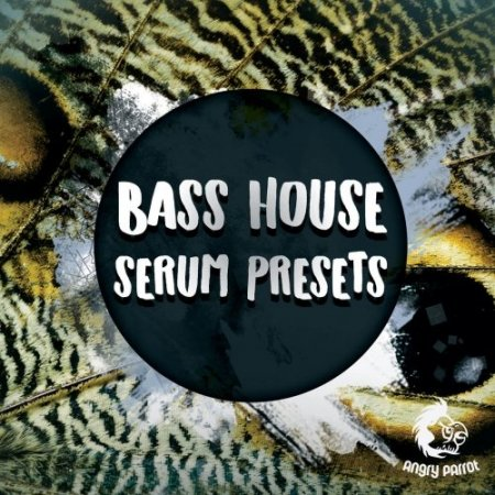 Angry Parrot Bass House Serum Presets