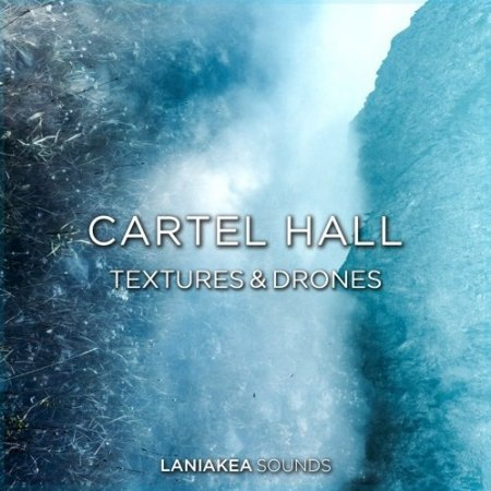 Laniakea Sounds Cartel Hall Textures And Drones