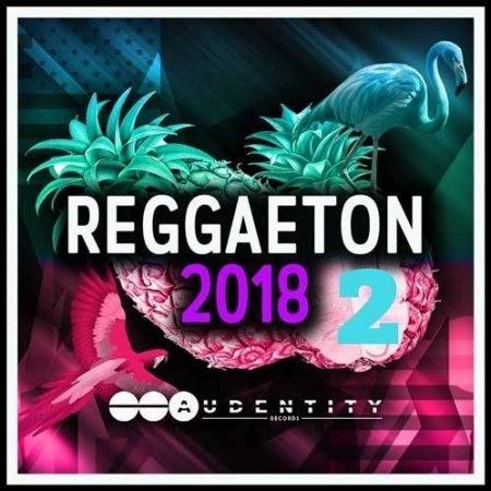 Audentity Records Reggaeton 2018 Vol.2