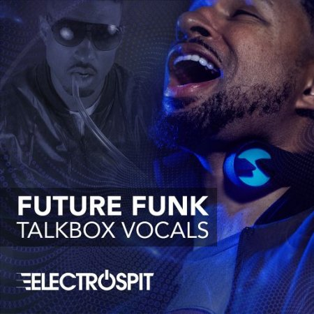 ElectroSpit Future Funk Talkbox Vocals