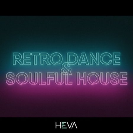 HEVA Retro Dance And Soulful House