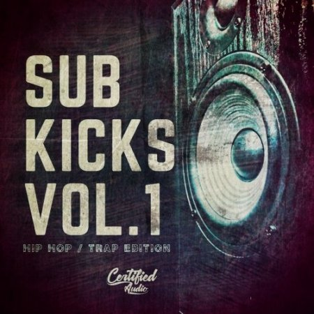 Certified Audio LLC Sub Kicks Vol.1
