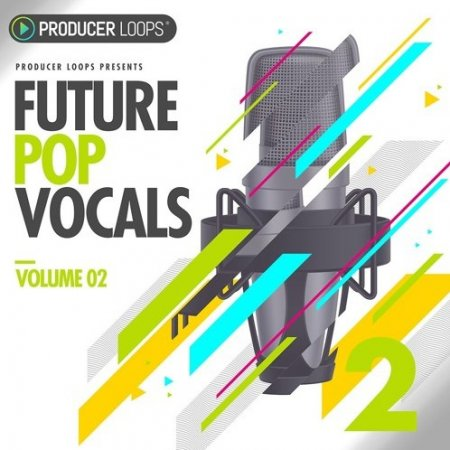 Producer Loops Future Pop Vocals Vol 2