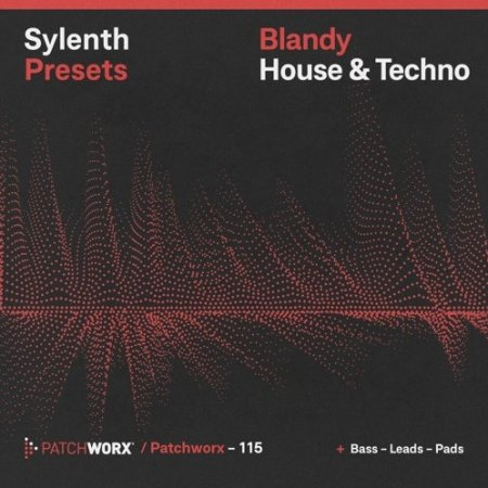Loopmasters Patchworx 115 Blandy House and Techno Sylenth Presets